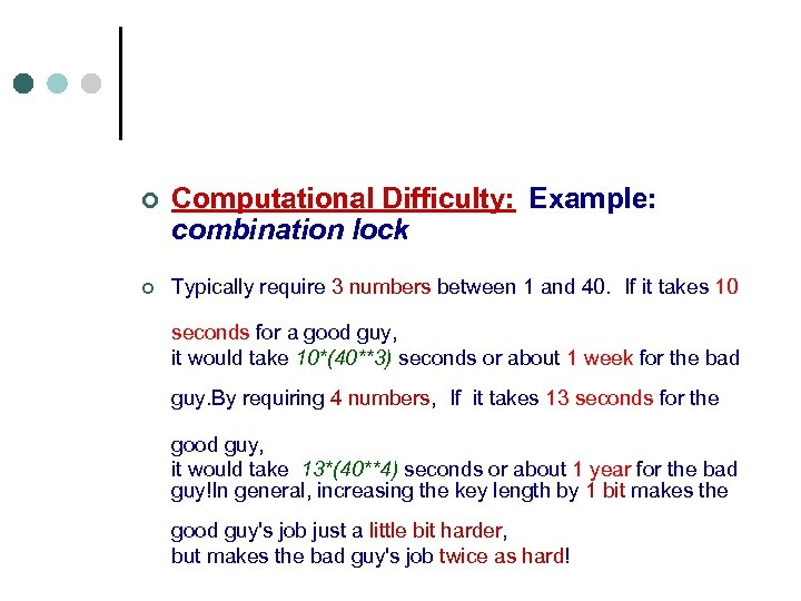 ¢ Computational Difficulty: Example: combination lock ¢ Typically require 3 numbers between 1