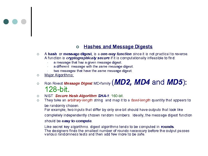 Hashes and Message Digests ¢ ¢ A hash or message digest, is a one-way