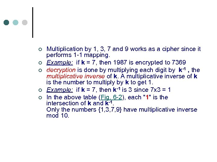 ¢ ¢ ¢ Multiplication by 1, 3, 7 and 9 works as a cipher