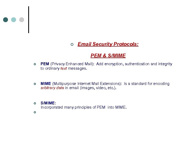 ¢ Email Security Protocols: PEM & S/MIME ¢ PEM (Privacy Enhanced Mail): Add encryption,