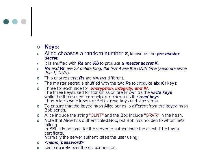 ¢ ¢ ¢ ¢ ¢ Keys: Alice chooses a random number S, known as