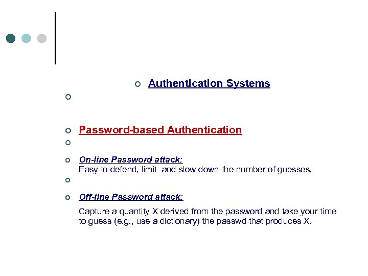 ¢ Authentication Systems ¢ ¢ Password-based Authentication ¢ It's not who you know. It's