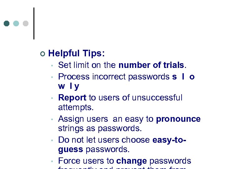 ¢ Helpful Tips: • • • Set limit on the number of trials. Process