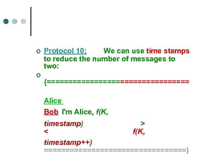 ¢ ¢ Protocol 10: We can use time stamps to reduce the number of