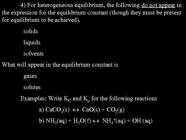 4) For heterogeneous equilibrium, the following do not appear in the expression for the