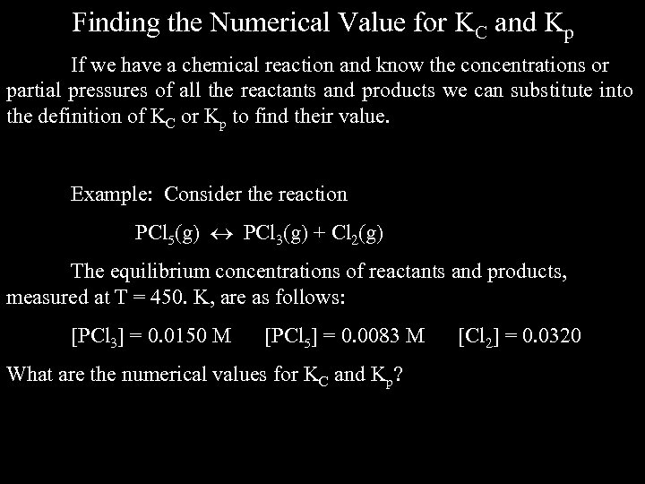 Finding the Numerical Value for KC and Kp If we have a chemical reaction