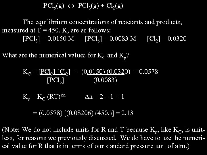 PCl 5(g) PCl 3(g) + Cl 2(g) The equilibrium concentrations of reactants and products,