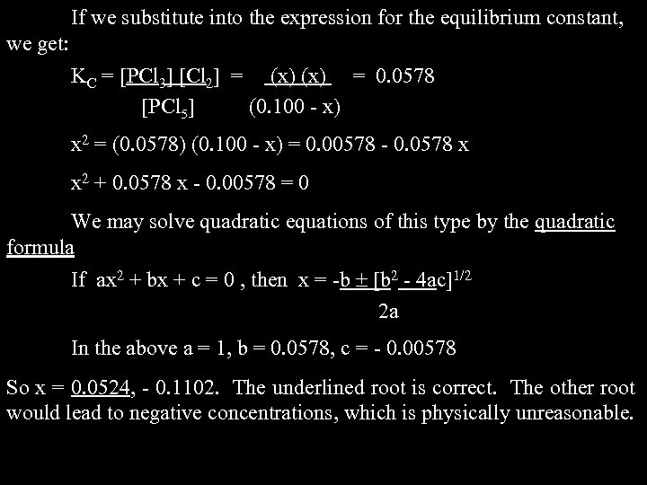 If we substitute into the expression for the equilibrium constant, we get: KC =