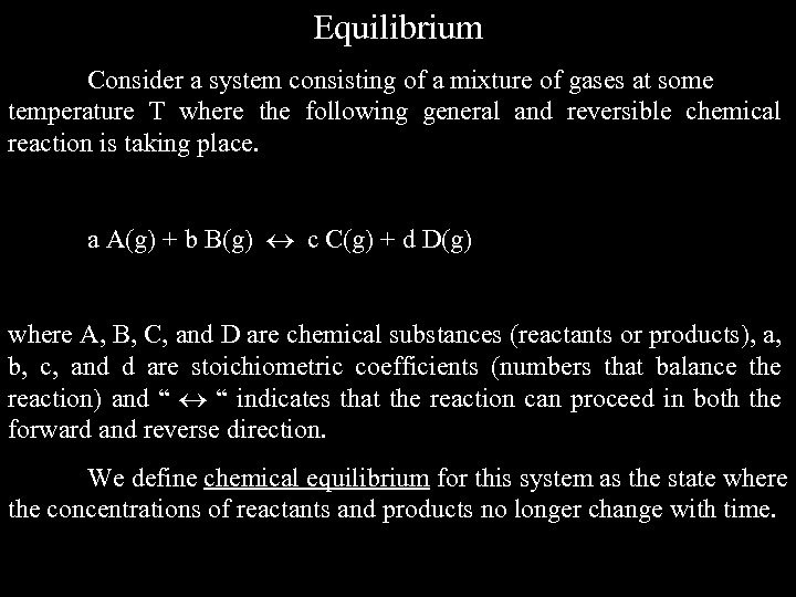 Equilibrium Consider a system consisting of a mixture of gases at some temperature T