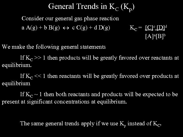 General Trends in KC (Kp) Consider our general gas phase reaction a A(g) +
