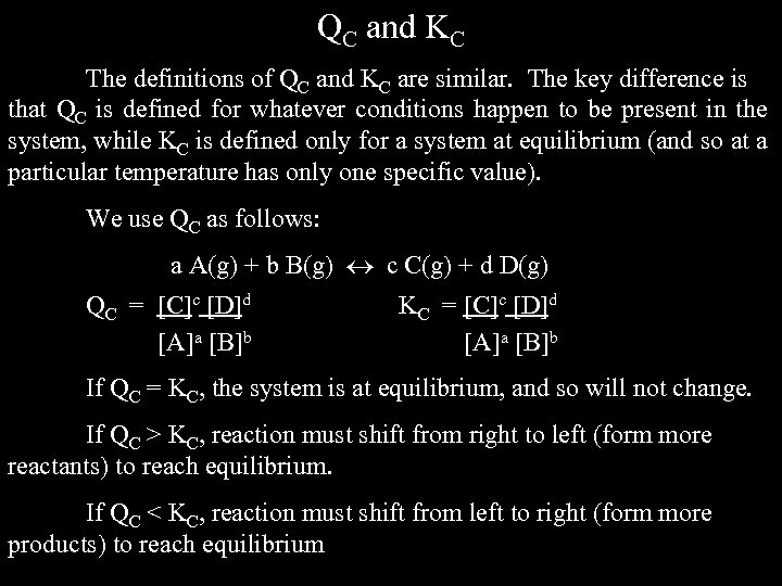 QC and KC The definitions of QC and KC are similar. The key difference