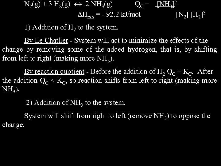 N 2(g) + 3 H 2(g) 2 NH 3(g) QC = Hrxn = -