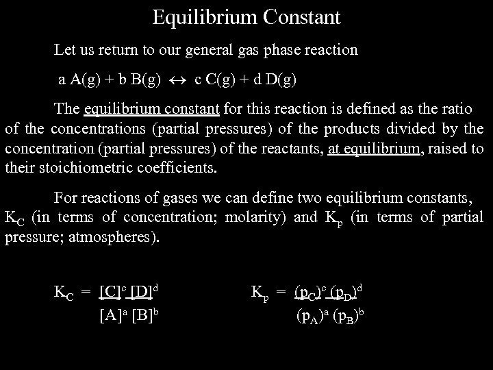 Equilibrium Constant Let us return to our general gas phase reaction a A(g) +