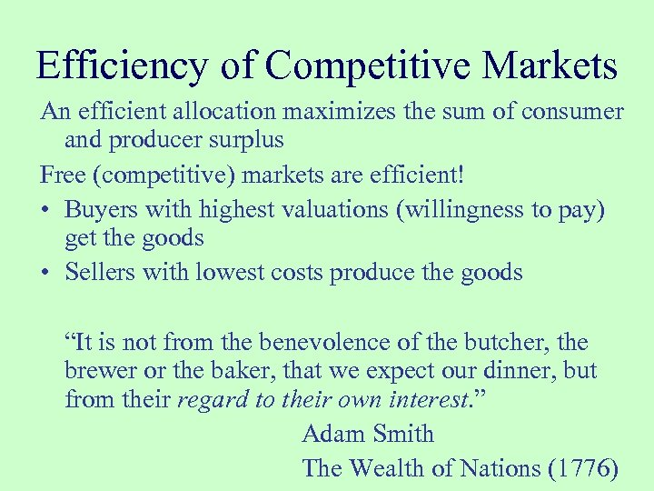 Efficiency of Competitive Markets An efficient allocation maximizes the sum of consumer and producer