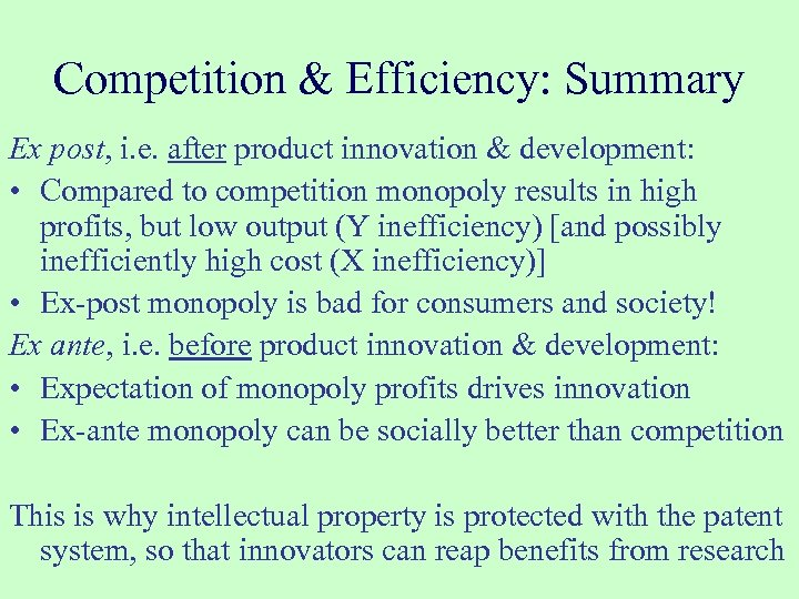 Competition & Efficiency: Summary Ex post, i. e. after product innovation & development: •