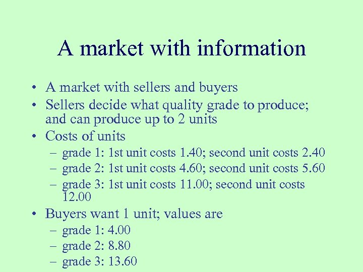 A market with information • A market with sellers and buyers • Sellers decide