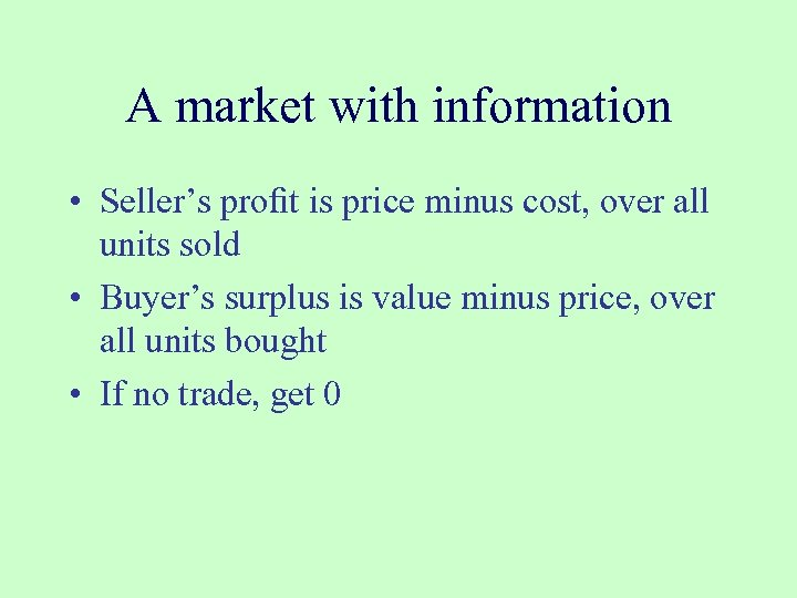 A market with information • Seller's profit is price minus cost, over all units