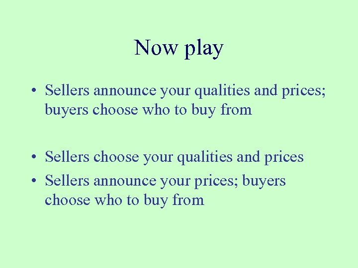 Now play • Sellers announce your qualities and prices; buyers choose who to buy