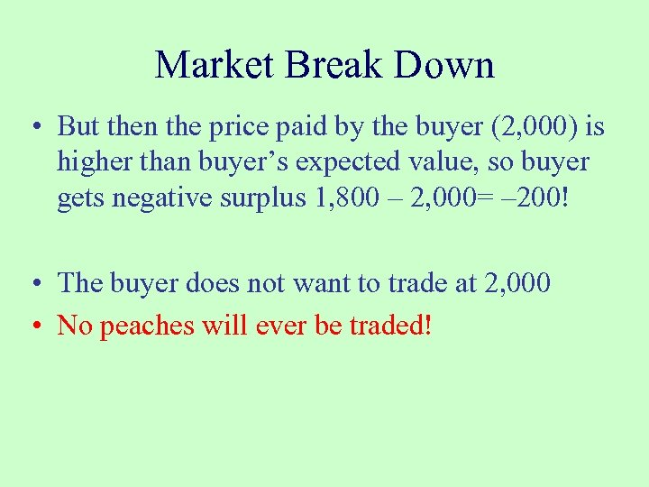 Market Break Down • But then the price paid by the buyer (2, 000)