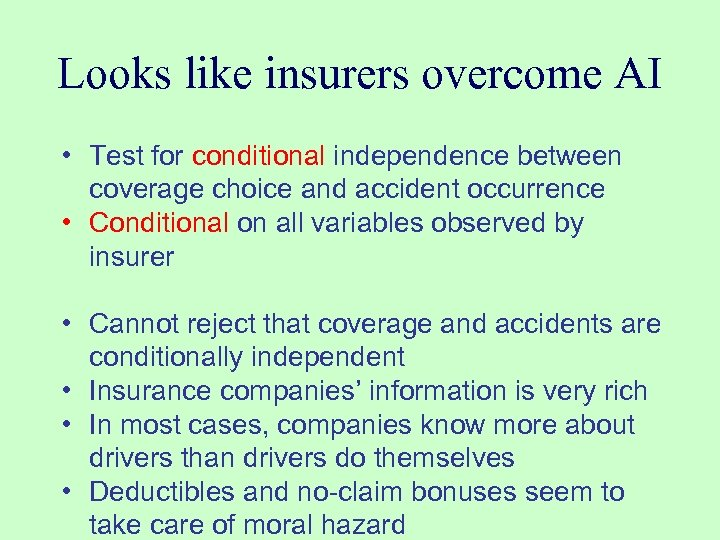 Looks like insurers overcome AI • Test for conditional independence between coverage choice and