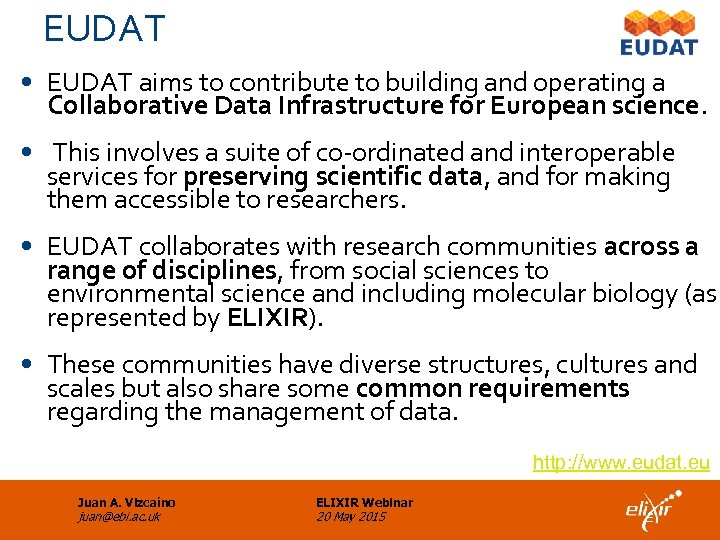 EUDAT • EUDAT aims to contribute to building and operating a Collaborative Data Infrastructure
