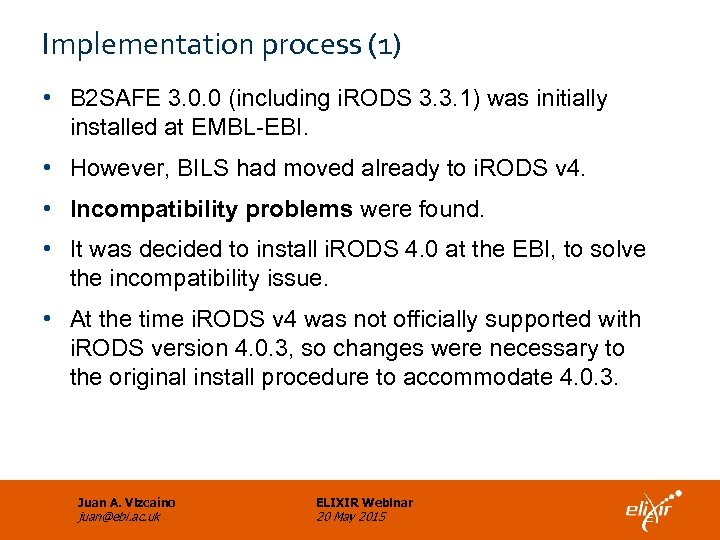 Implementation process (1) • B 2 SAFE 3. 0. 0 (including i. RODS 3.