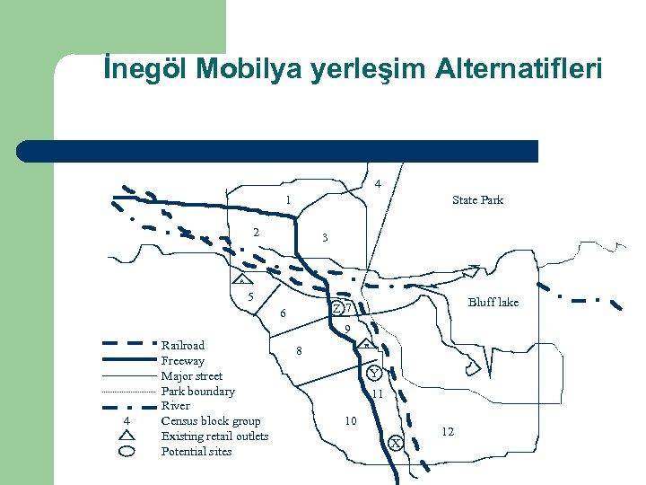 İnegöl Mobilya yerleşim Alternatifleri 4 State Park 1 2 3 A 5 Bluff lake