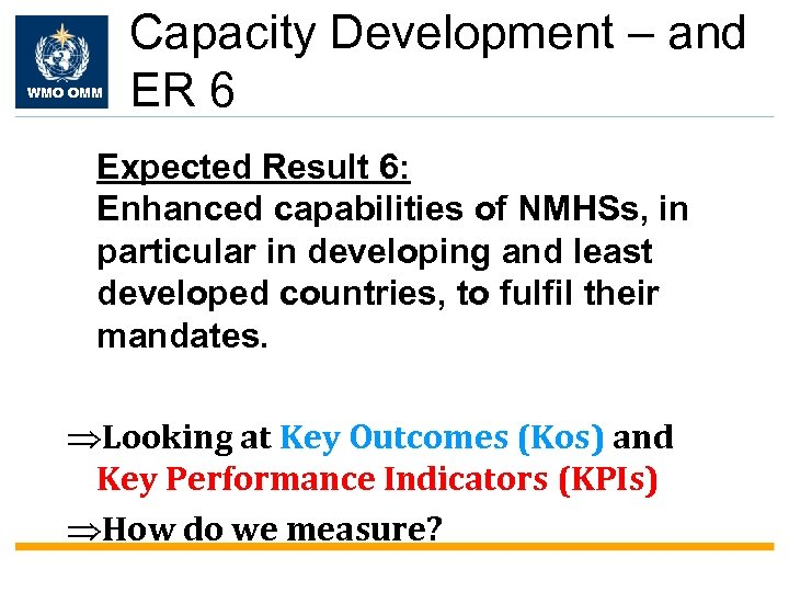 WMO OMM Capacity Development – and ER 6 Expected Result 6: Enhanced capabilities of