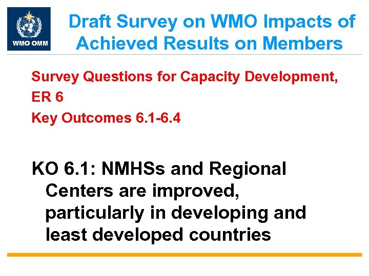 WMO OMM Draft Survey on WMO Impacts of Achieved Results on Members Survey Questions