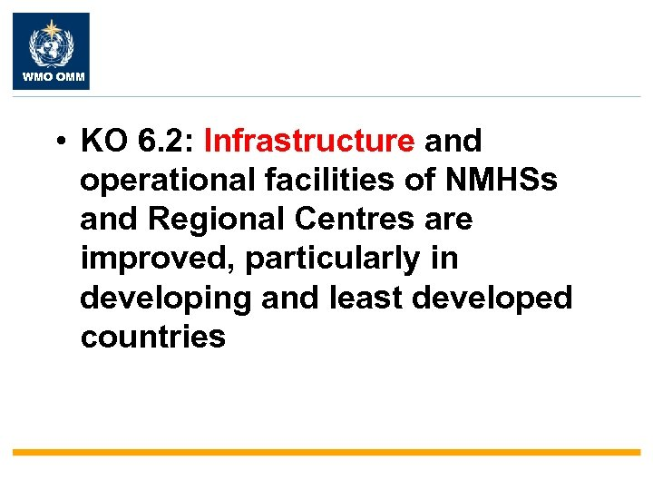 WMO OMM • KO 6. 2: Infrastructure and operational facilities of NMHSs and Regional