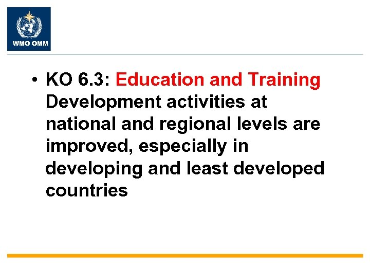 WMO OMM • KO 6. 3: Education and Training Development activities at national and