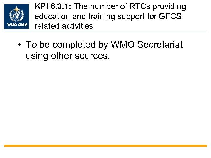 WMO OMM KPI 6. 3. 1: The number of RTCs providing education and training