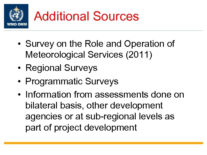 WMO OMM Additional Sources • Survey on the Role and Operation of Meteorological Services