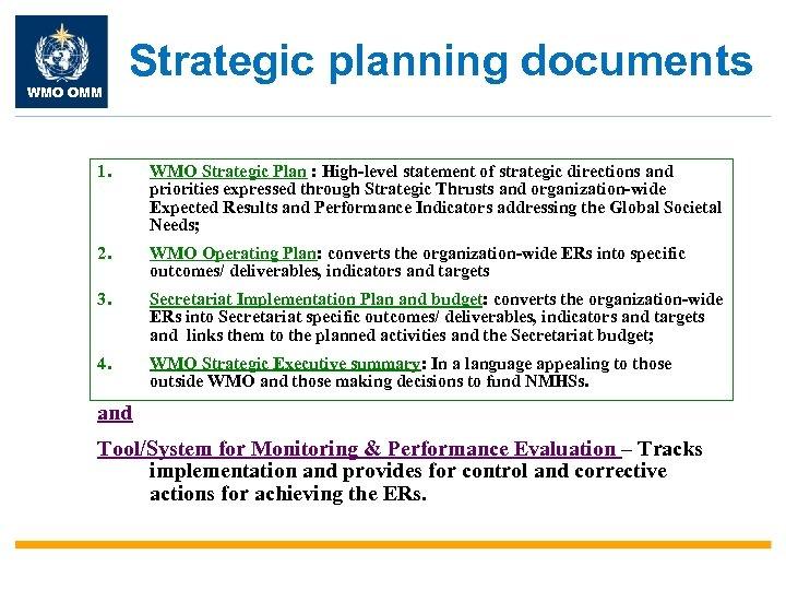 WMO OMM Strategic planning documents 1. WMO Strategic Plan : High-level statement of strategic