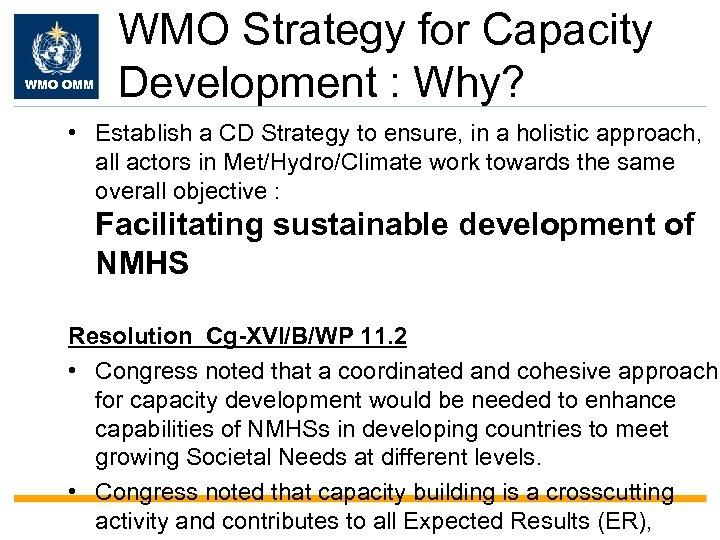 WMO OMM WMO Strategy for Capacity Development : Why? • Establish a CD Strategy