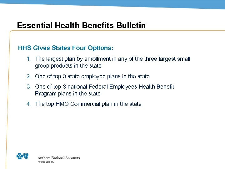 Essential Health Benefits Bulletin HHS Gives States Four Options: 1. The largest plan by