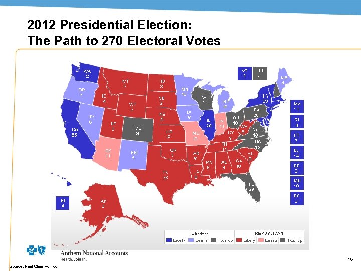 2012 Presidential Election: The Path to 270 Electoral Votes 16 Source: Real Clear Politics