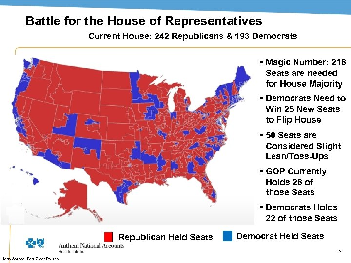 Battle for the House of Representatives Current House: 242 Republicans & 193 Democrats §