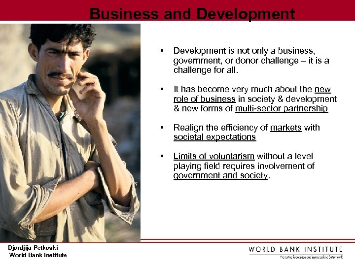 Business and Development • • It has become very much about the new role