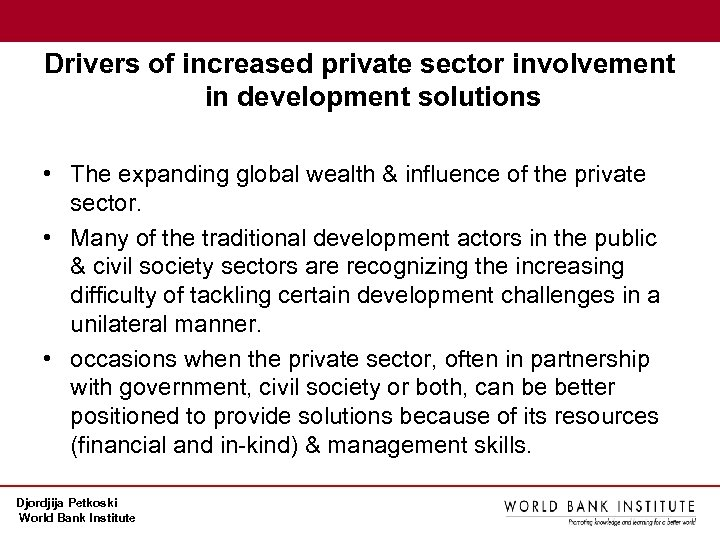 Drivers of increased private sector involvement in development solutions • The expanding global wealth