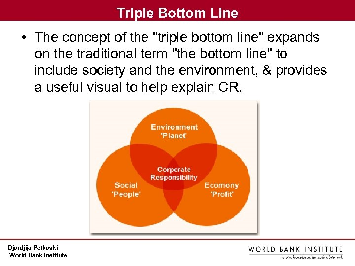 Triple Bottom Line • The concept of the