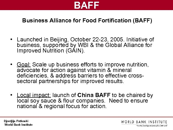 BAFF Business Alliance for Food Fortification (BAFF) • Launched in Beijing, October 22 -23,