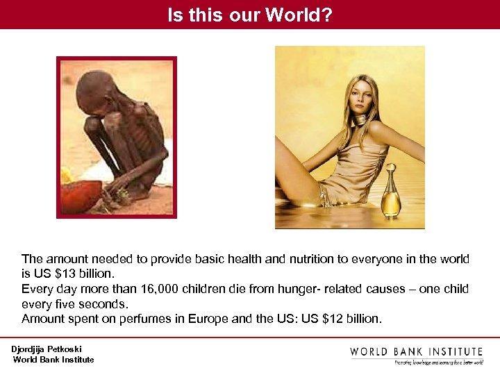 Is this our World? The amount needed to provide basic health and nutrition to