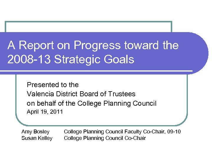 A Report on Progress toward the 2008 -13 Strategic Goals Presented to the Valencia