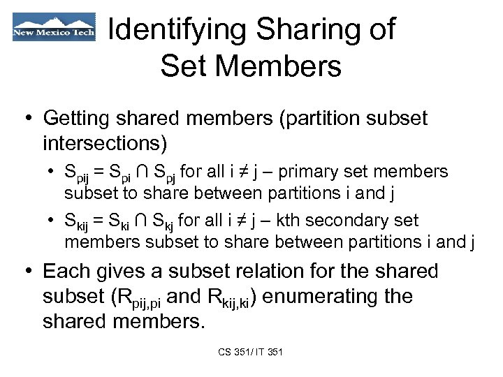 Identifying Sharing of Set Members • Getting shared members (partition subset intersections) • Spij