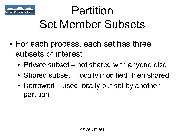 Partition Set Member Subsets • For each process, each set has three subsets of