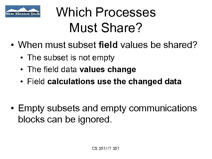 Which Processes Must Share? • When must subset field values be shared? • The