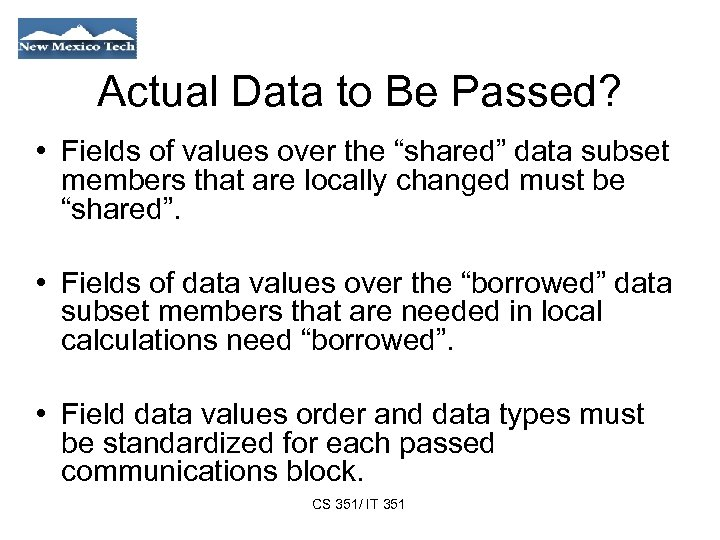 """Actual Data to Be Passed? • Fields of values over the """"shared"""" data subset"""