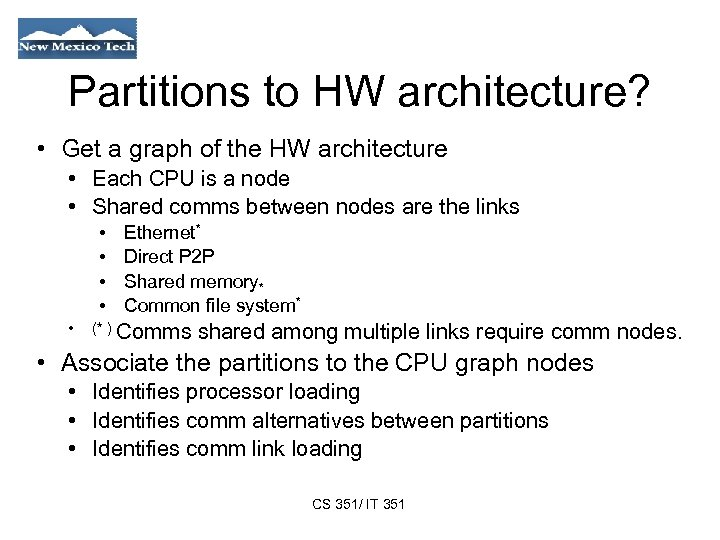 Partitions to HW architecture? • Get a graph of the HW architecture • Each