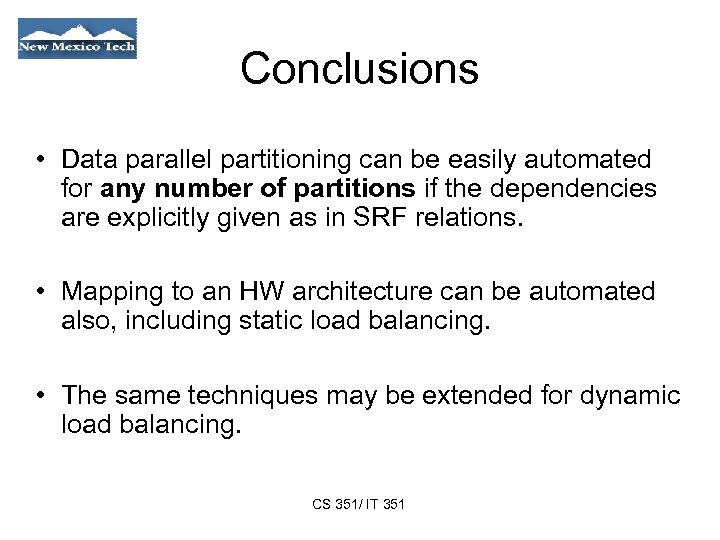 Conclusions • Data parallel partitioning can be easily automated for any number of partitions